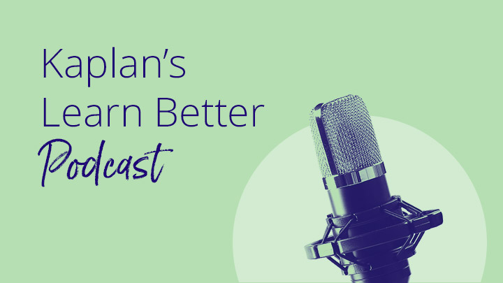 A image of a microphone, with the words Kaplan's Learn Better Podcast