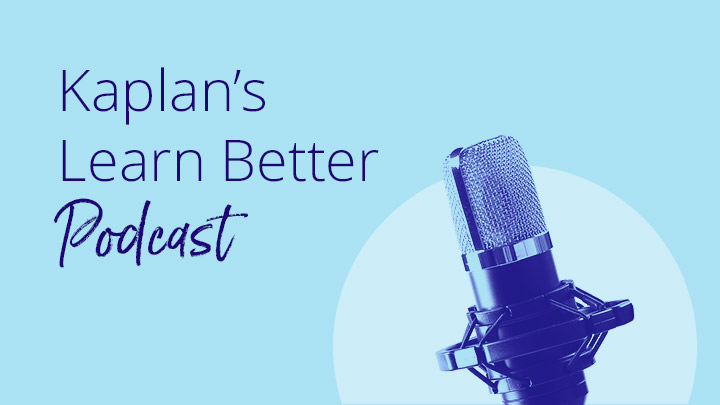 An image of a microphone, with the words Kaplan's Learn Better Podcast