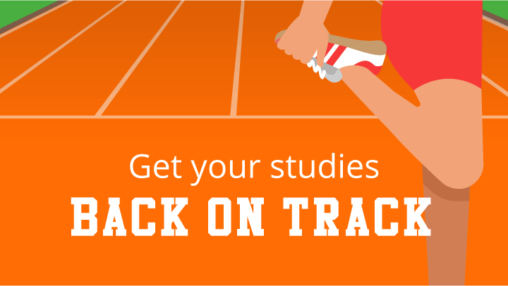 Get your studies back on track
