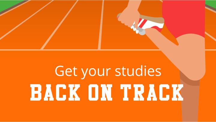 Get your studies back on track