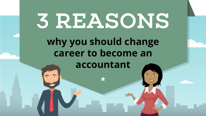3 reasons why you should change career to become an accountant