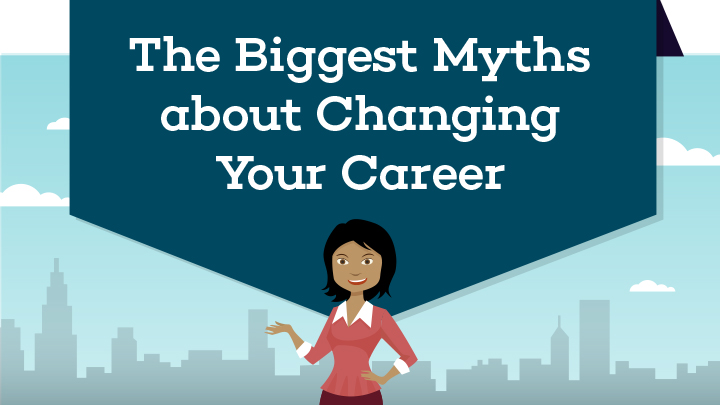 The biggest myths about changing your career