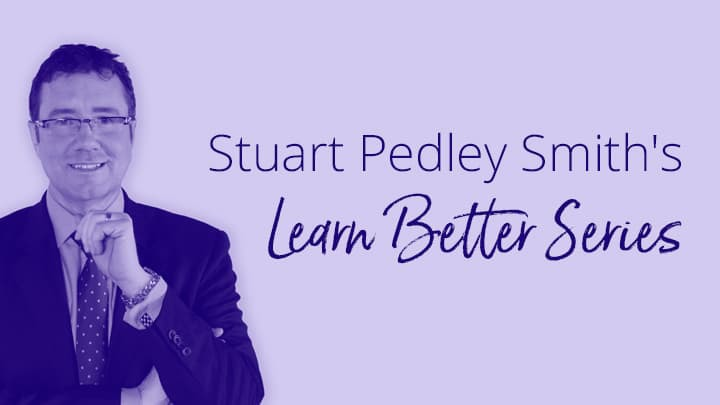 Image of Stuart Pedley Smith - Kaplan Head of Learning, next to title of Learn Better Series