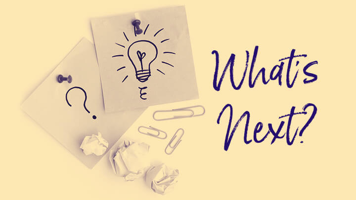 Text that says 'What next'